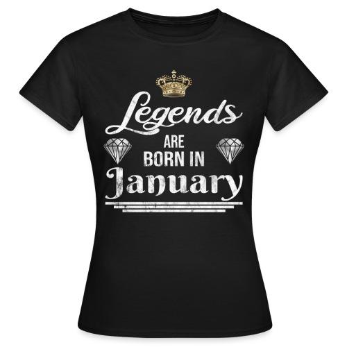 Legends are born in January Geburtstag im Januar - Frauen T-Shirt