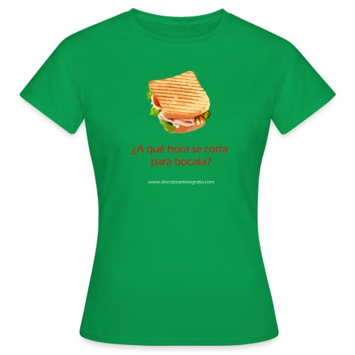 a que hora se corta para bocata - Camiseta mujer