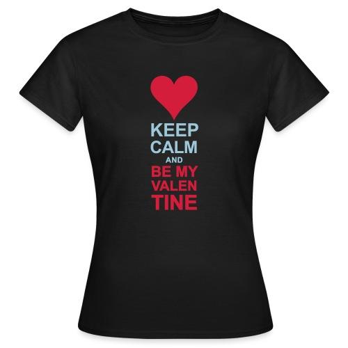 Be my quiet Valentine - Women's T-Shirt