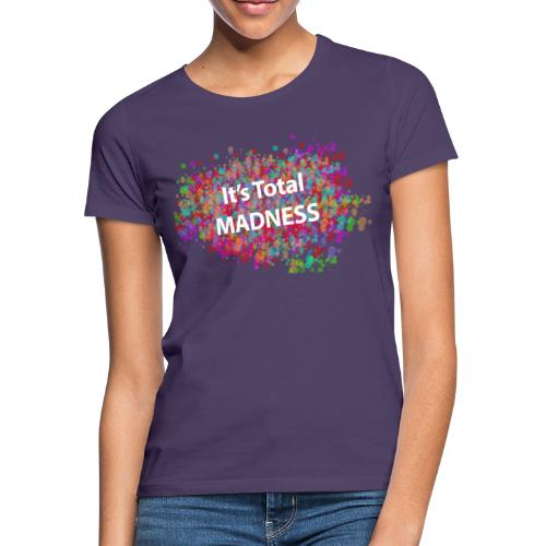 its total madnessv3 - Women's T-Shirt