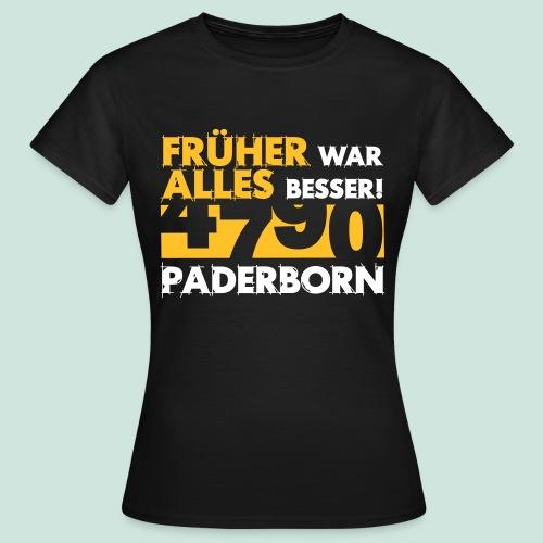 4790 Paderborn Früher war alles besser - Frauen T-Shirt