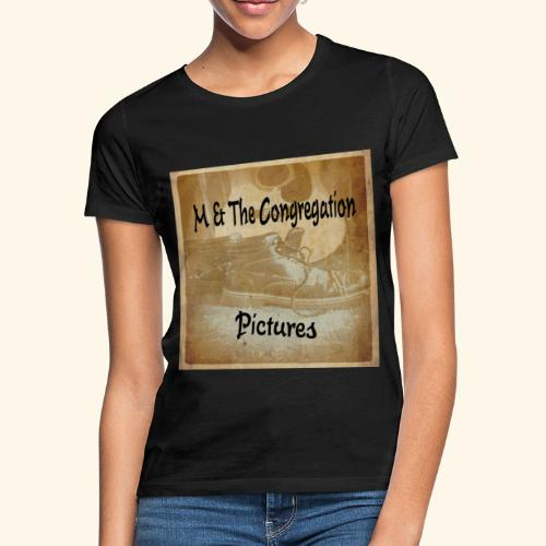Pictures by M & The Congregation - Frauen T-Shirt