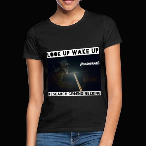 Look Up!! Wake Up!! 2 Truth T-Shirts! #Climate - Women's T-Shirt