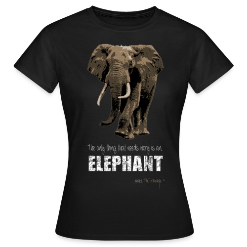 elephants need ivory - Women's T-Shirt