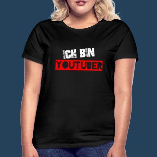 Ich bin Youtuber! (for dark shirts) - Frauen T-Shirt