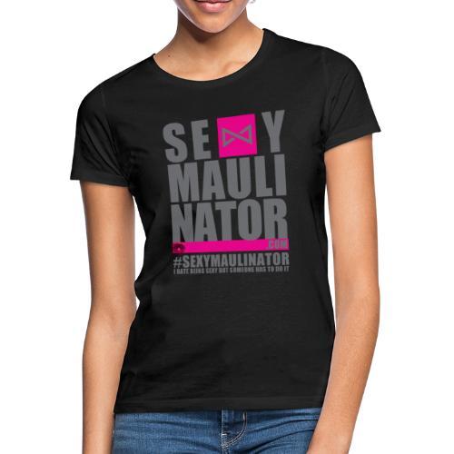 #sexymaulinator - Frauen T-Shirt
