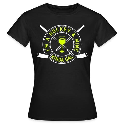 im_a_hockey_wine_kinda_ga - Women's T-Shirt