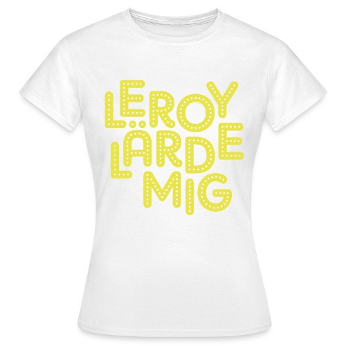 Leroy lärde mig - T-shirt dam
