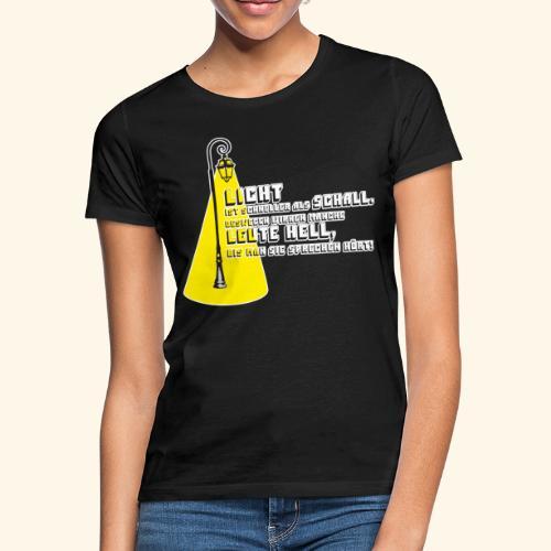 licht und schall - Frauen T-Shirt