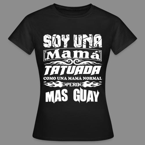 Soy una mamá tatuada - Camiseta mujer
