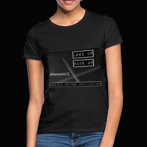 Look Up!! Wake Up!! Truth T-Shirts!! #WeatherWars - Women's T-Shirt