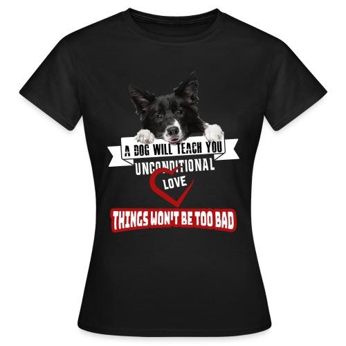Border Colli Bedingungslose Liebe - Frauen T-Shirt