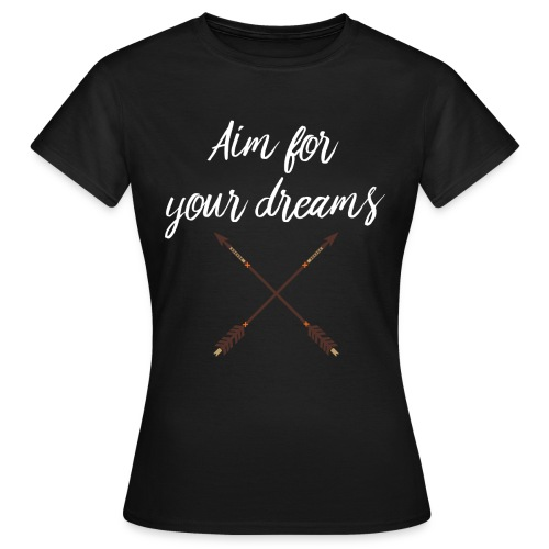 Aim for your Dreams white - Naisten t-paita