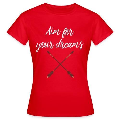 Aim for your Dreams white - Naisten t-paita