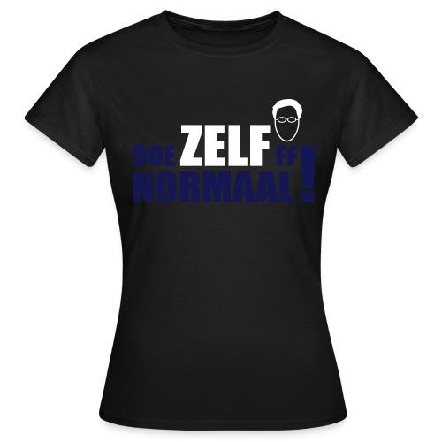 DOE ZELF FF NORMAAL! (Rutte) - Vrouwen T-shirt
