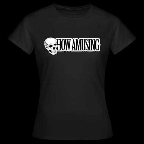 HOW AMUSING - T-shirt Femme