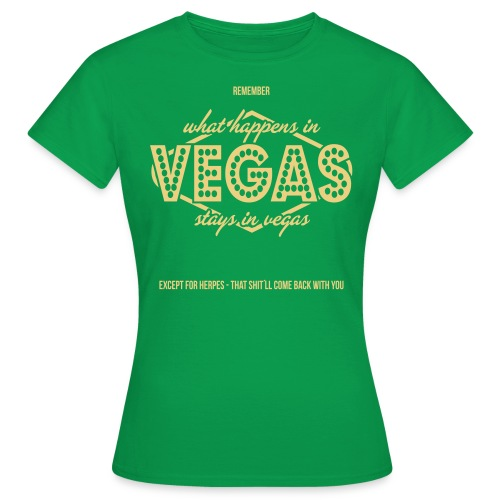 What Happens In Vegas - Women's T-Shirt