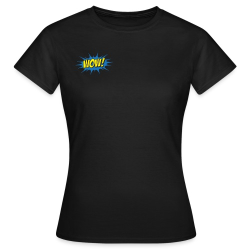 WOW! - Frauen T-Shirt