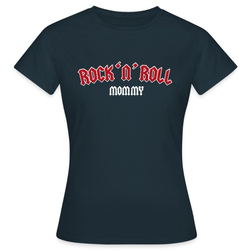 Rock 'n' Roll Mommy - lustige Geschenkidee - Frauen T-Shirt