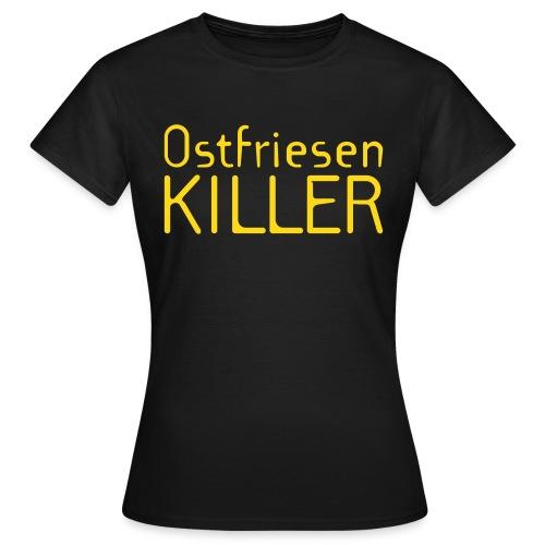 Ostfriesenkiller - Frauen T-Shirt