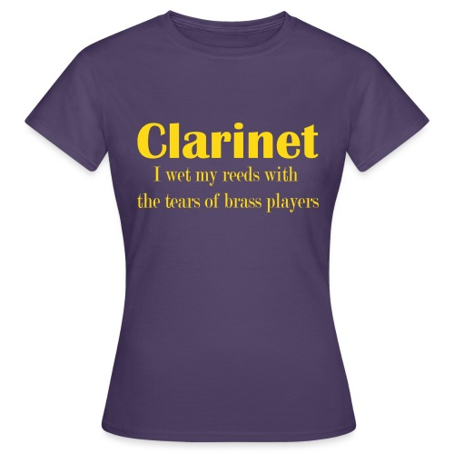 Clarinet, I wet my reeds with the tears - Women's T-Shirt