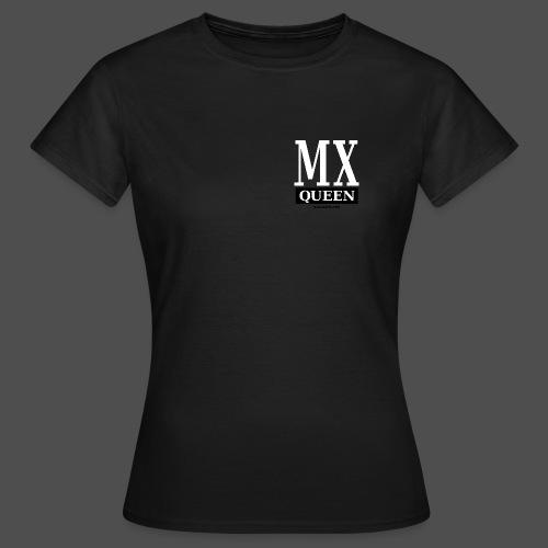 MX Queen - Women's T-Shirt