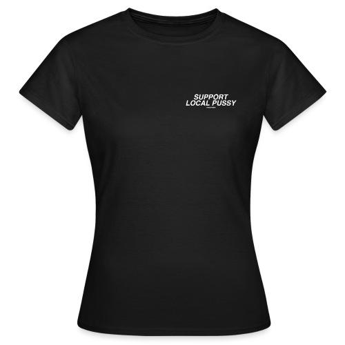 Support Local Pussy Black - Maglietta da donna