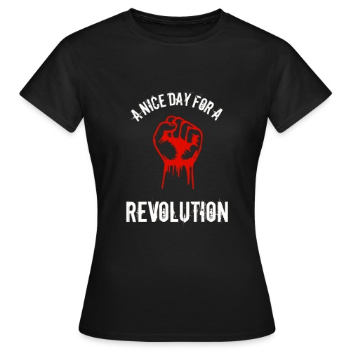 a nice day for a revolution - Women's T-Shirt