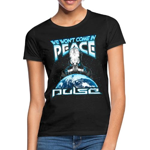 We Won't Come In Peace (Pulse) - Frauen T-Shirt