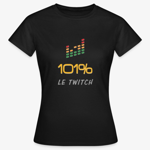 101%LeTiwtch vous présente enfin sa boutique - T-shirt Femme