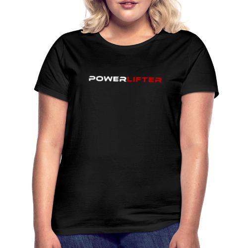 Powerlifter 1 - Frauen T-Shirt