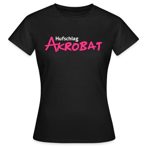 Hufschlagakrobat - Frauen T-Shirt