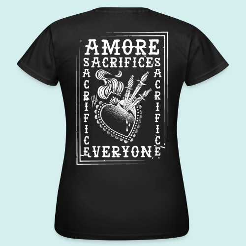 HELL apparel | AMORE SACRIFICES EVERYONE | 2019 - Frauen T-Shirt