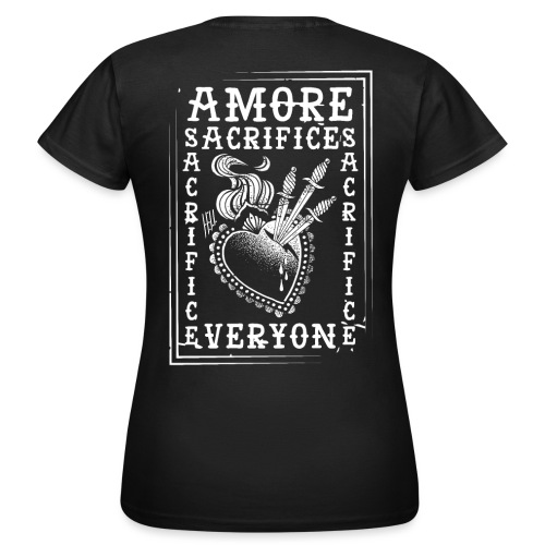HELL apparel | AMORE SACRIFICES EVERYONE | 2019 - Frauen T-Shirt