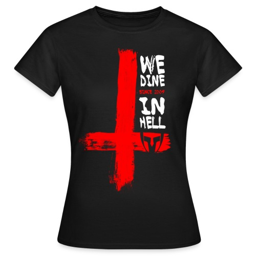dine in hell - Frauen T-Shirt
