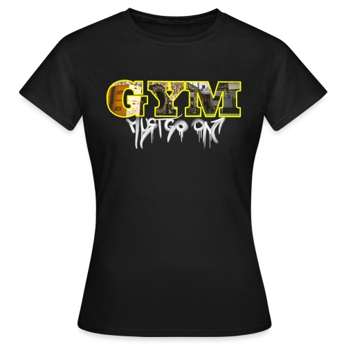 CORONA #2 // THE FIELD - Gym Must Go On - Frauen T-Shirt