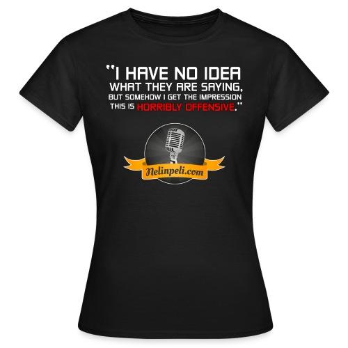 Horribly Offensive - Naisten t-paita