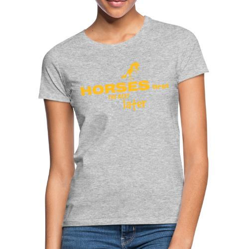 horsesfirst2 - Frauen T-Shirt