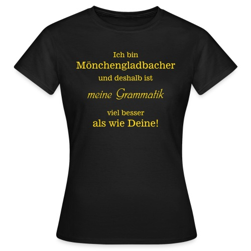 Gladbacher Grammatik - Frauen T-Shirt