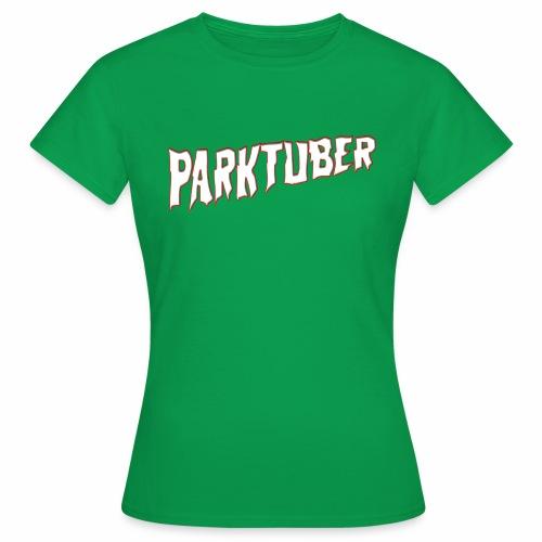 Parktuber - Frauen T-Shirt