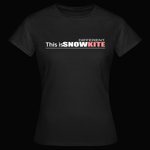 this is snowkite - T-shirt Femme