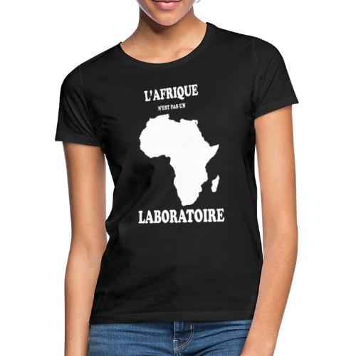 L' Afrique n'est pas un Laboratoire - T-shirt Femme