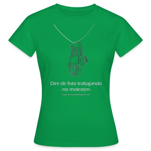Dire de foto trabajando - Camiseta mujer