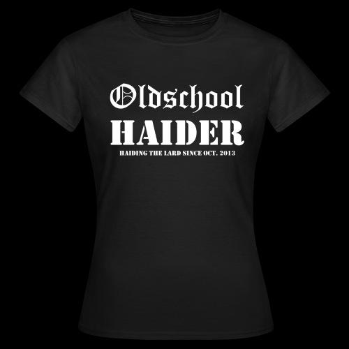 Oldschool Haider - Frauen T-Shirt