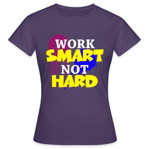 travailler intelligemment pas difficile - T-shirt Femme