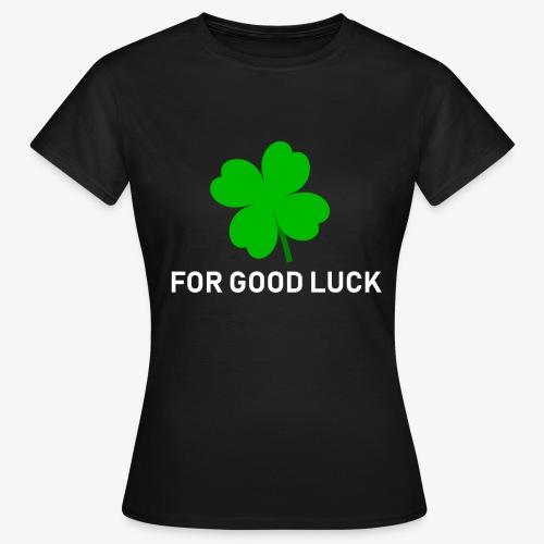 Voor goed geluk (zwart) - Vrouwen T-shirt