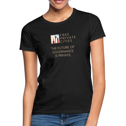 The future of Governance is private. - Women's T-Shirt