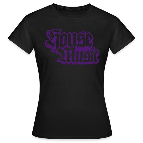 housemusic - Vrouwen T-shirt