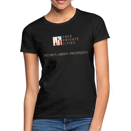 Security. Liberty. Prosperity. - Women's T-Shirt