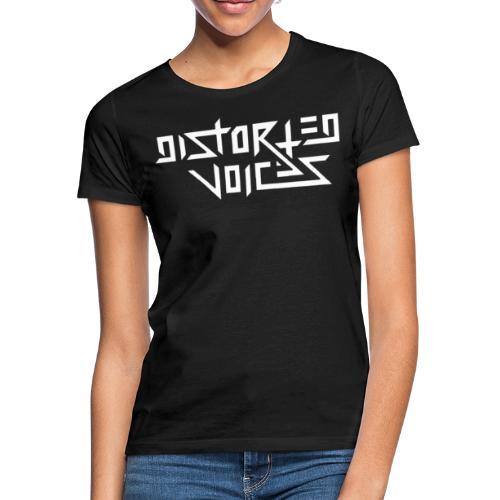 Distorted voices - Vrouwen T-shirt